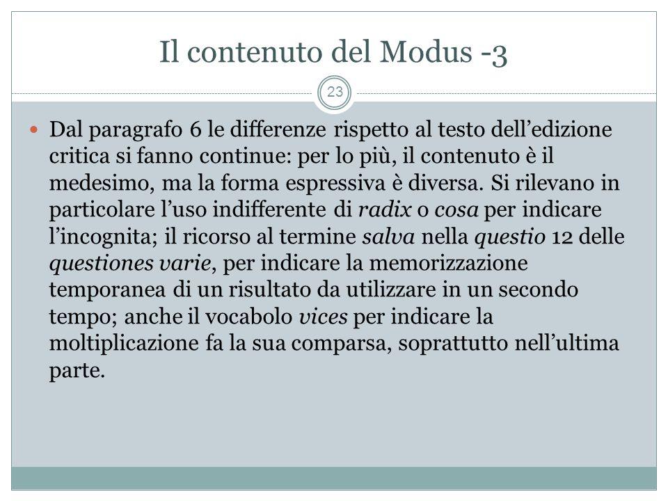 Il contenuto del Modus -3 23 Dal paragrafo 6 le differenze rispetto al testo delledizione critica si fanno continue: per lo più, il contenuto è il medesimo, ma la forma espressiva è diversa.