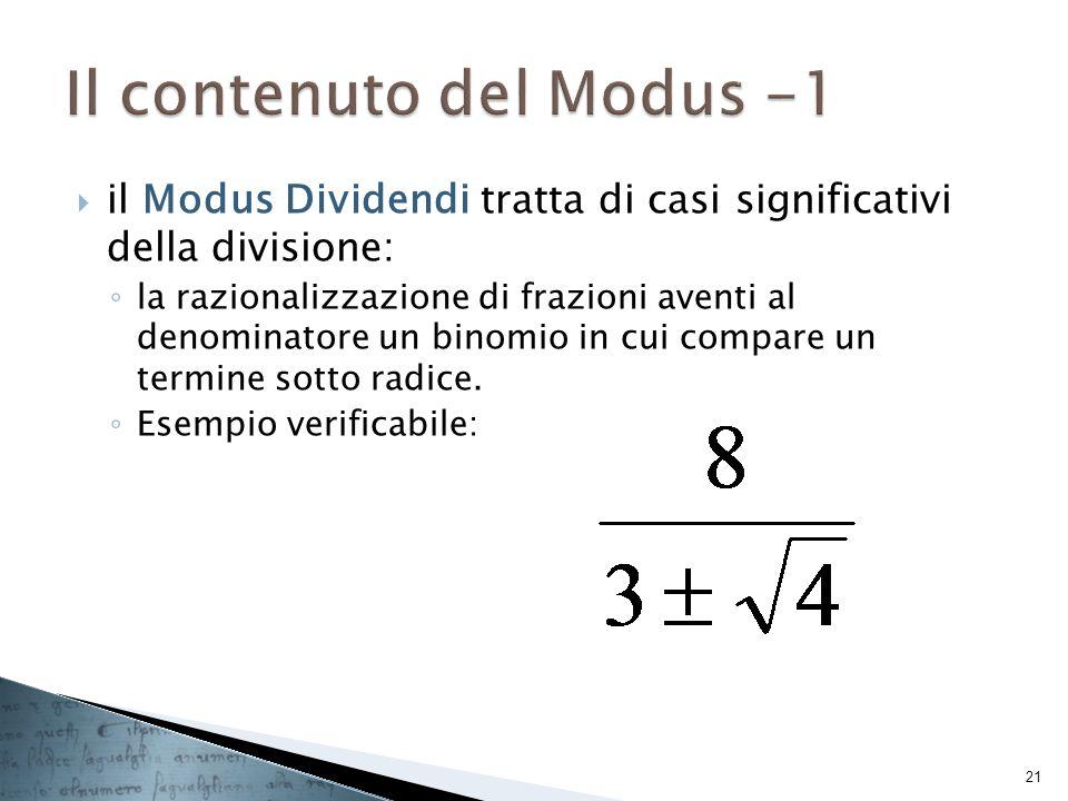 il Modus Dividendi tratta di casi significativi della divisione: la razionalizzazione di frazioni aventi al denominatore un binomio in cui compare un