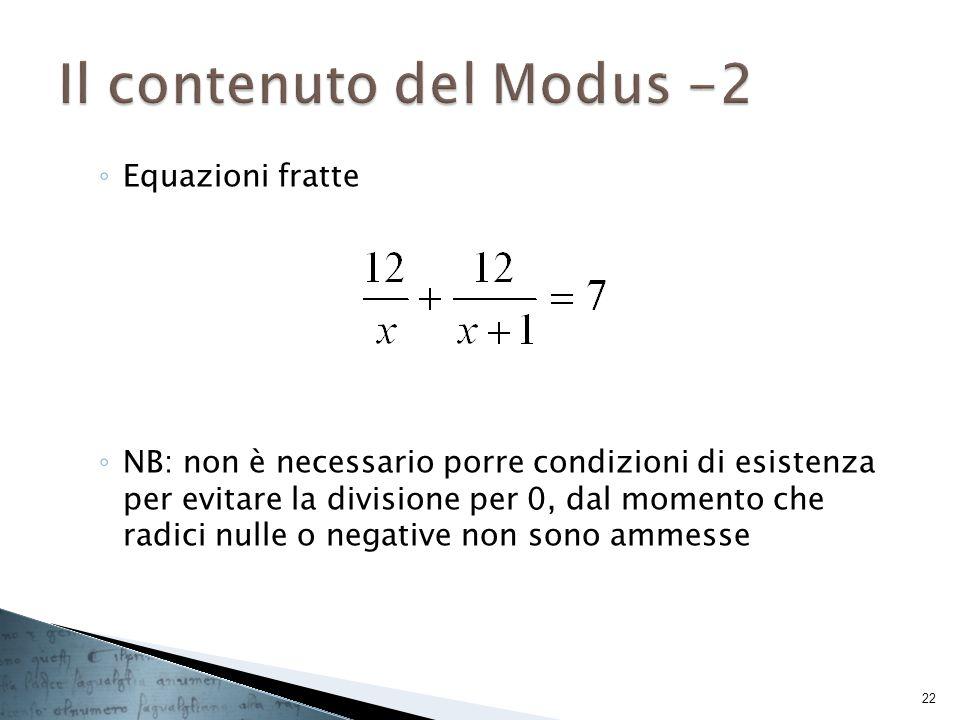 Equazioni fratte NB: non è necessario porre condizioni di esistenza per evitare la divisione per 0, dal momento che radici nulle o negative non sono a