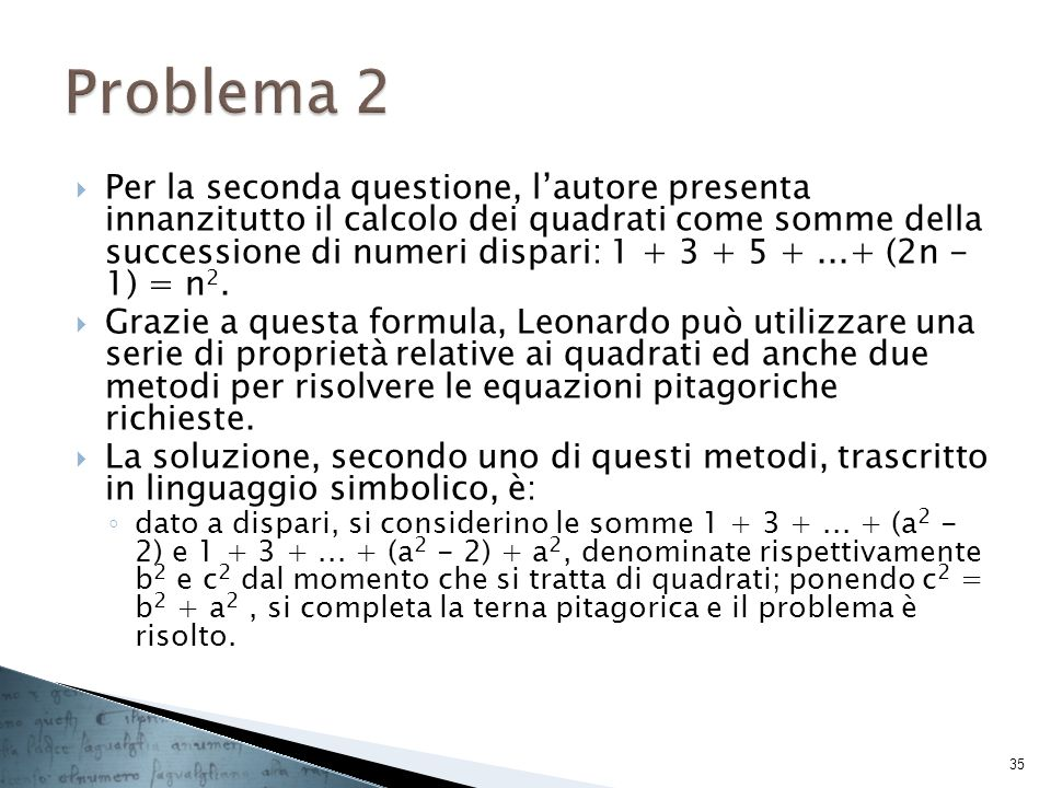 Per la seconda questione, lautore presenta innanzitutto il calcolo dei quadrati come somme della successione di numeri dispari: 1 + 3 + 5 +...+ (2n -