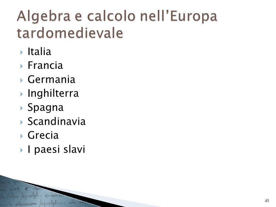 Italia Francia Germania Inghilterra Spagna Scandinavia Grecia I paesi slavi 45