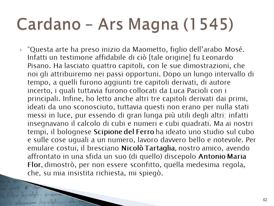 Questa arte ha preso inizio da Maometto, figlio dellarabo Mosé. Infatti un testimone affidabile di ciò [tale origine] fu Leonardo Pisano. Ha lasciato