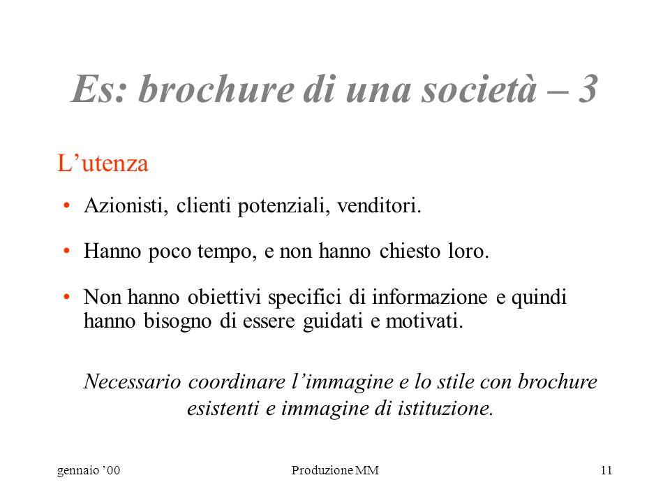 gennaio 00Produzione MM10 Es: brochure di una società - 2 Contenuto Breve e ad alto livello.