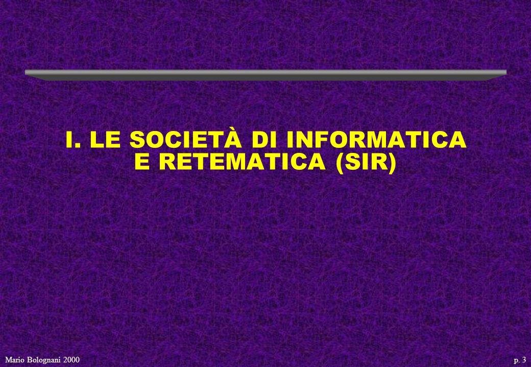 p. 3Mario Bolognani 2000 I. LE SOCIETÀ DI INFORMATICA E RETEMATICA (SIR)