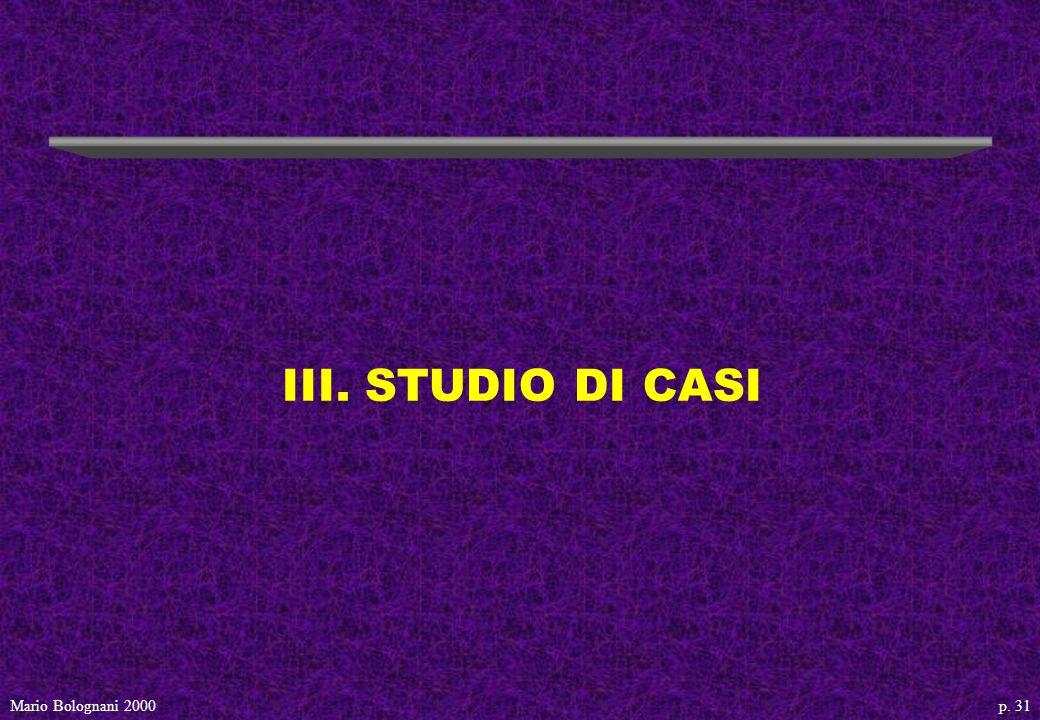 p. 31Mario Bolognani 2000 III. STUDIO DI CASI