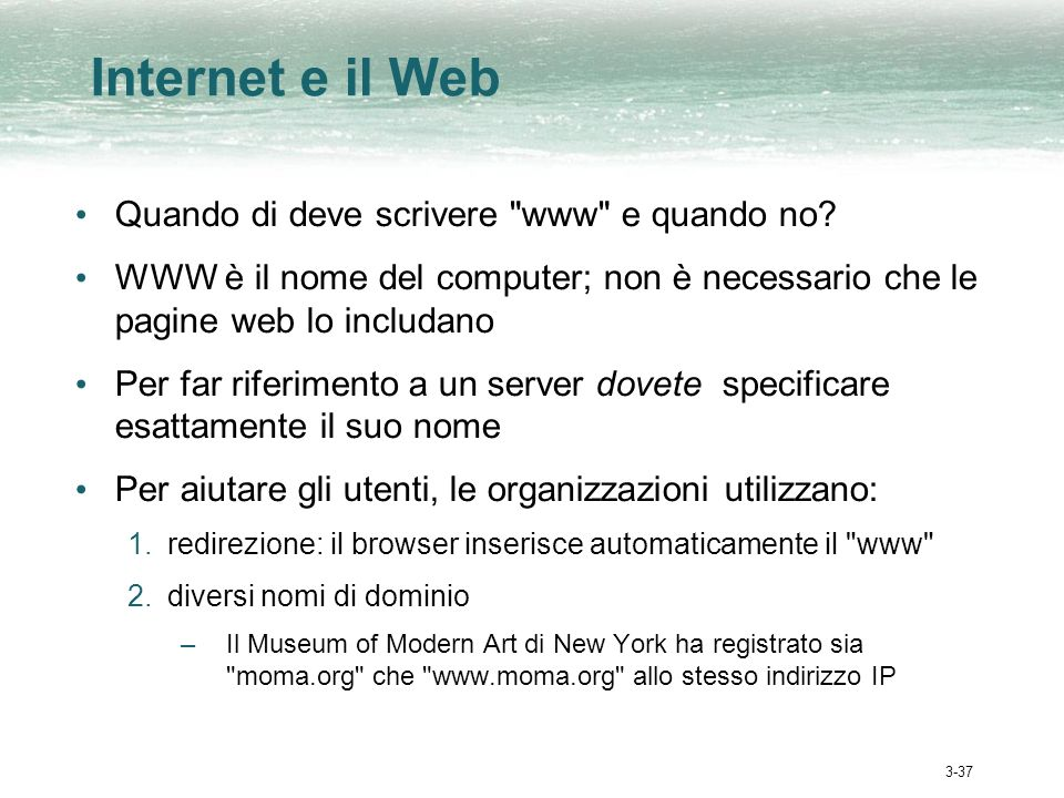 3-37 Internet e il Web Quando di deve scrivere www e quando no.