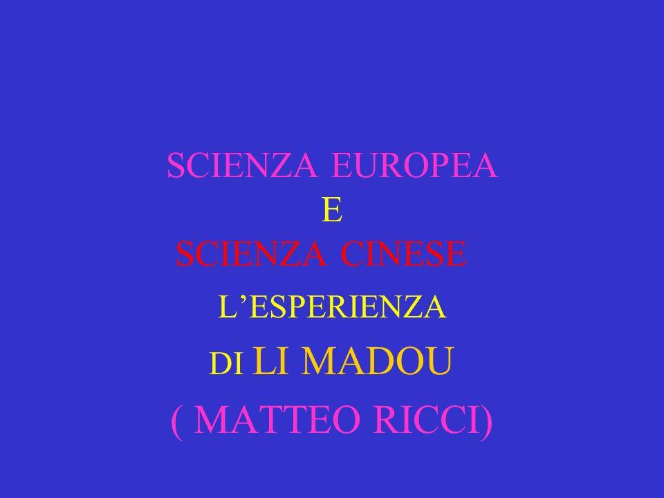 SCIENZA EUROPEA E SCIENZA CINESE CINESE LESPERIENZA DI LI MADOU ( MATTEO RICCI)