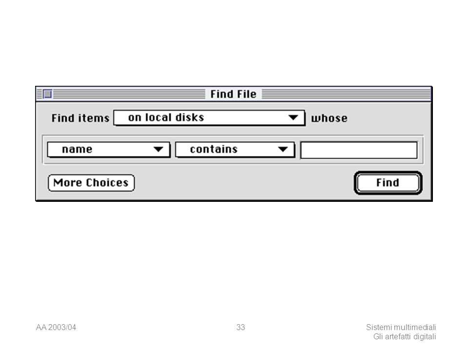 AA 2003/04Sistemi multimediali Gli artefatti digitali 33
