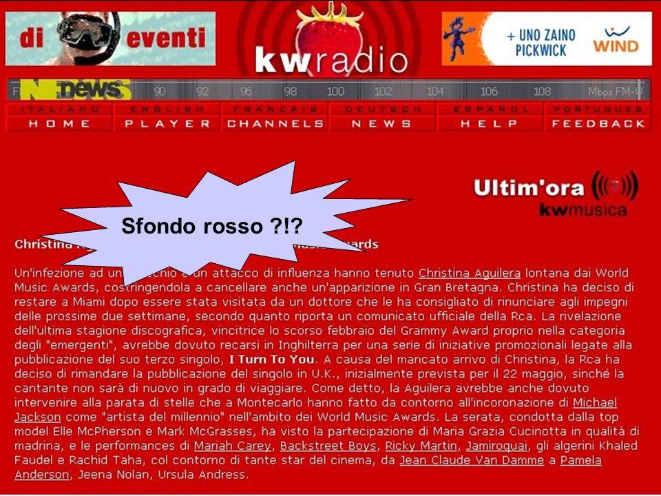 AA 2003/04Sistemi multimediali Gli artefatti digitali 47 Sfondo rosso !