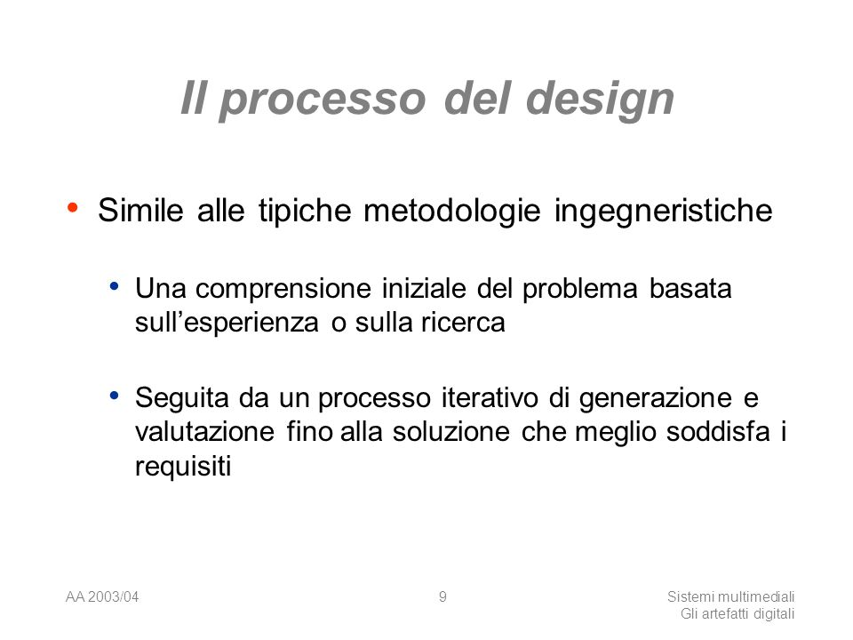 AA 2003/04Sistemi multimediali Gli artefatti digitali 20 www.unisource.it
