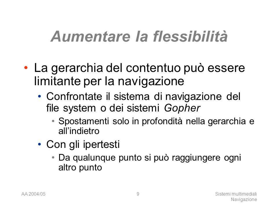 AA 2004/05Sistemi multimediali Navigazione 49
