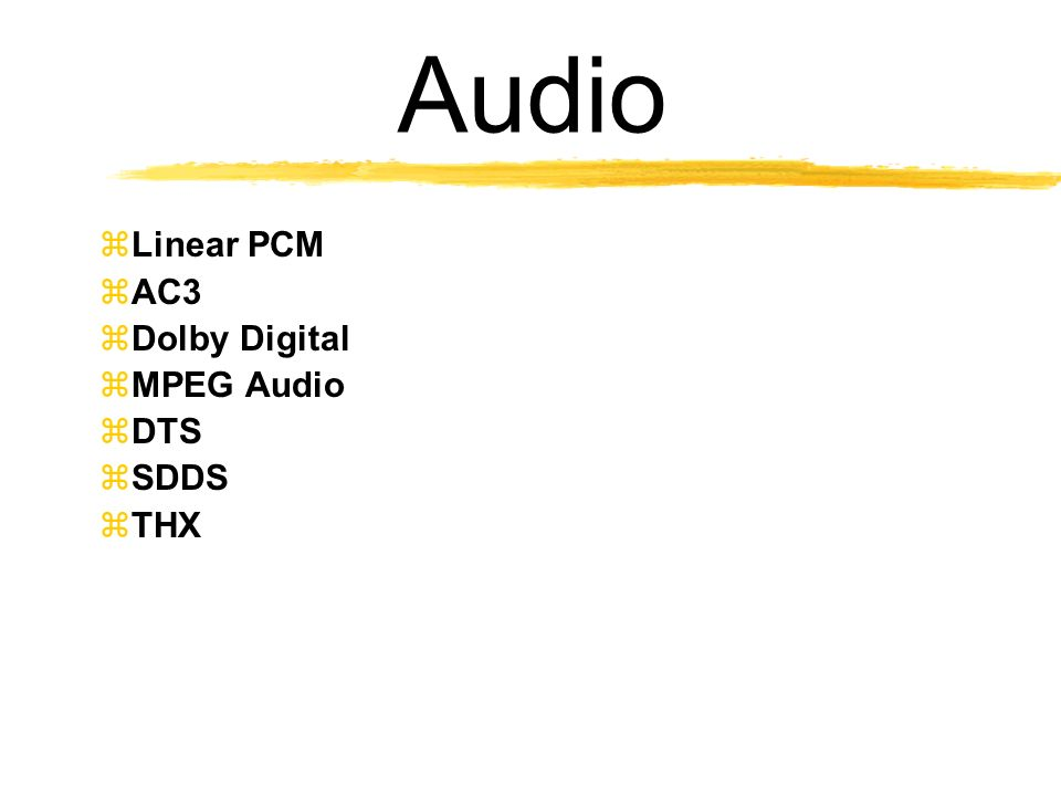 Audio Linear PCM AC3 Dolby Digital MPEG Audio DTS SDDS THX