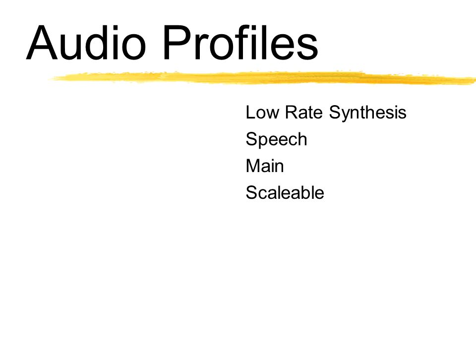 Audio Profiles Low Rate Synthesis Speech Main Scaleable