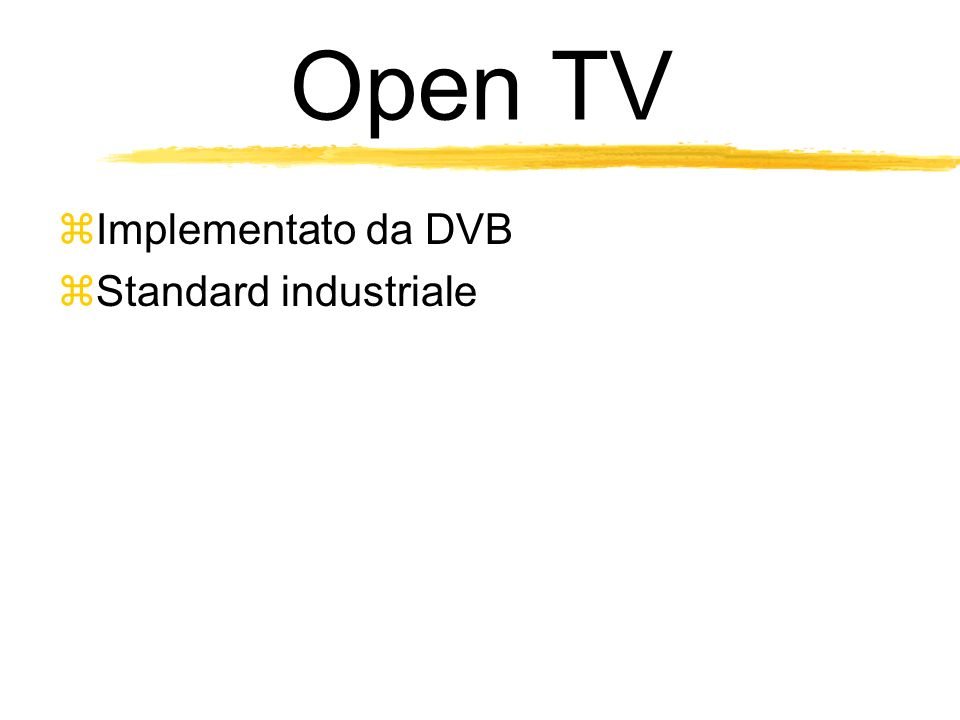 Open TV Implementato da DVB Standard industriale