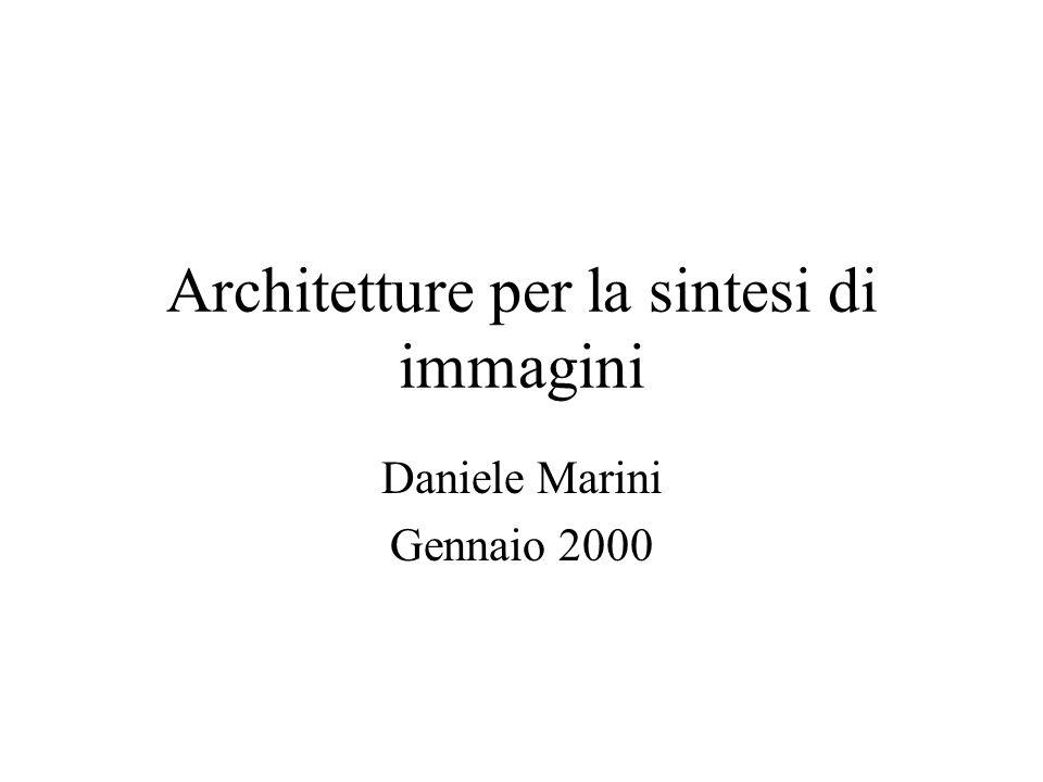 Architetture per la sintesi di immagini Daniele Marini Gennaio 2000