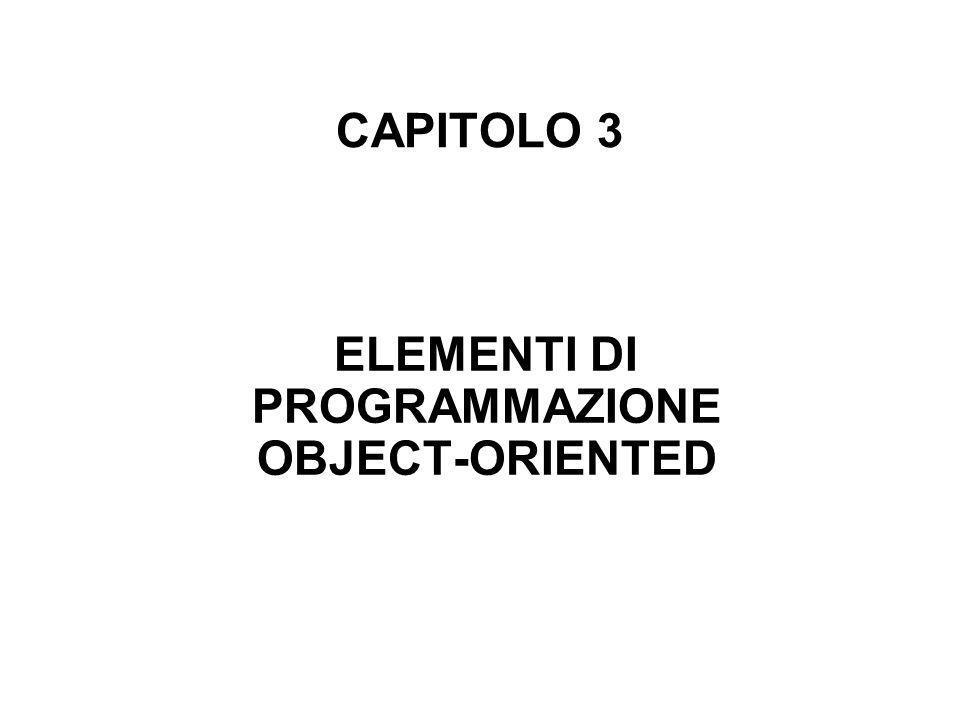 CAPITOLO 3 ELEMENTI DI PROGRAMMAZIONE OBJECT-ORIENTED