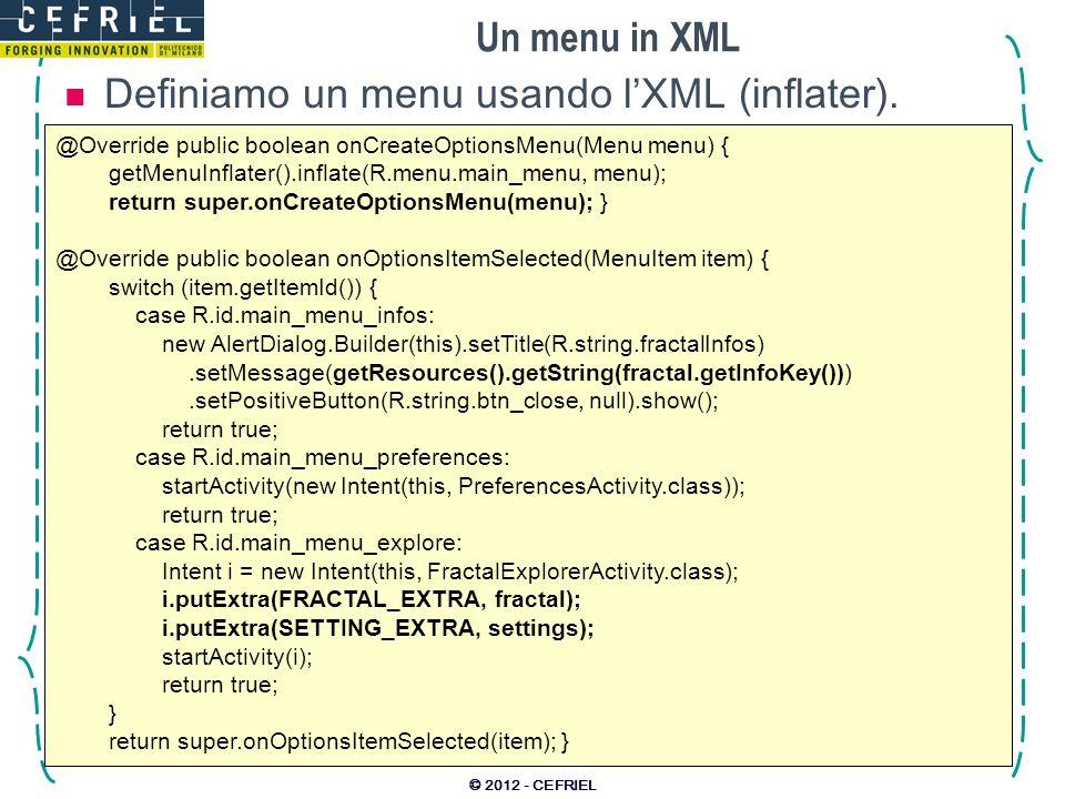 Un menu in XML Definiamo un menu usando lXML (inflater).