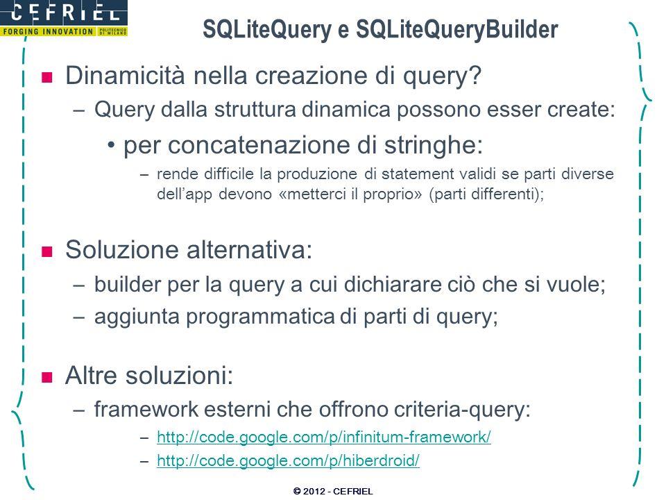 SQLiteQuery e SQLiteQueryBuilder Dinamicità nella creazione di query? –Query dalla struttura dinamica possono esser create: per concatenazione di stri