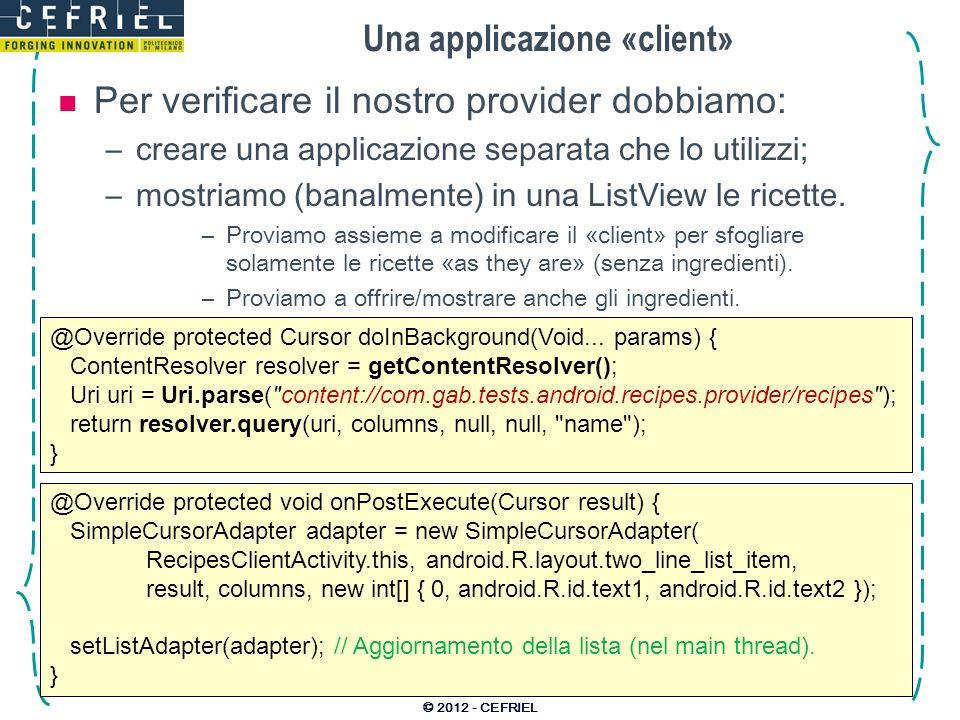 Una applicazione «client» Per verificare il nostro provider dobbiamo: –creare una applicazione separata che lo utilizzi; –mostriamo (banalmente) in un