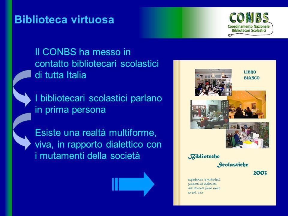 Il CONBS ha messo in contatto bibliotecari scolastici di tutta Italia I bibliotecari scolastici parlano in prima persona Esiste una realtà multiforme,