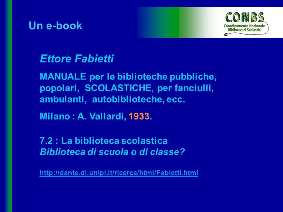Ettore Fabietti MANUALE per le biblioteche pubbliche, popolari, SCOLASTICHE, per fanciulli, ambulanti, autobiblioteche, ecc. Milano : A. Vallardi, 193