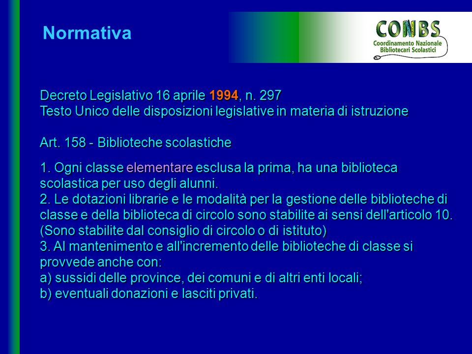 Decreto Legislativo 16 aprile 1994, n. 297 Testo Unico delle disposizioni legislative in materia di istruzione Art. 158 - Biblioteche scolastiche 1. O