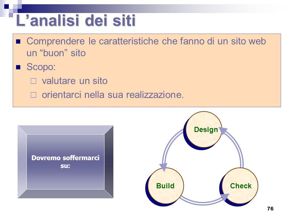 La metodologia di analisi (1) Analisi qualitativaAnalisi quantitativa Finalità Struttura Contenuto informativo Coerenza complessiva Connettività Codice HTML Livello di Interazione Caratterizzazione Funzionalità Qualità del contenuto Accessibiltà Usabilità Misurazione 77