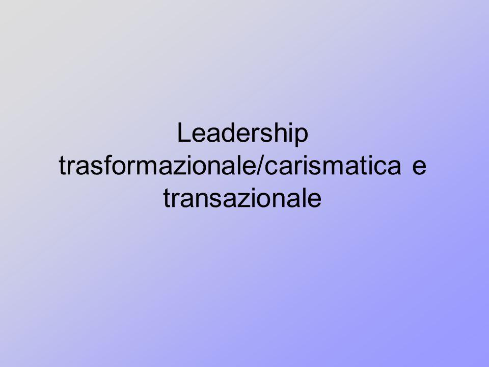 Leadership trasformazionale/carismatica e transazionale