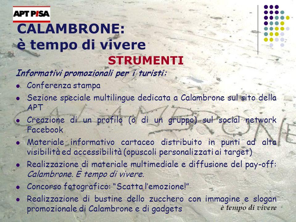 CALAMBRONE: è tempo di vivere STRUMENTI Informativi promozionali per i turisti: Conferenza stampa Sezione speciale multilingue dedicata a Calambrone s