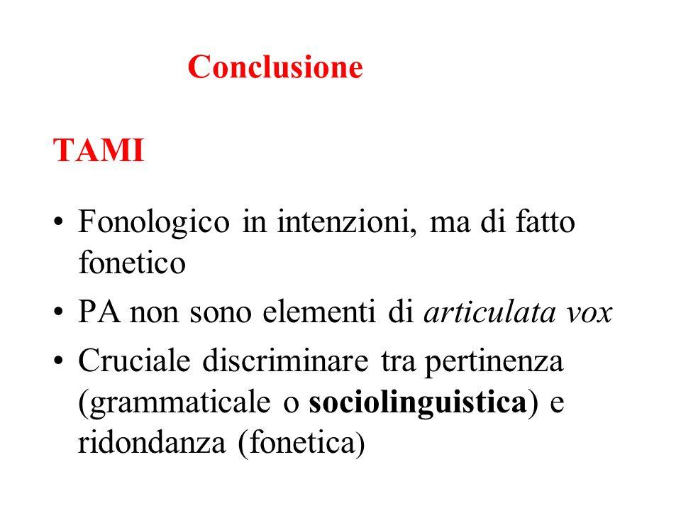 ToBI L+H = NA, PA, CS, BA e LU (e PI) ToBI = inefficace se appiattisce differenze interlinguistiche (differenze melodiche percepite azzerate) non espr