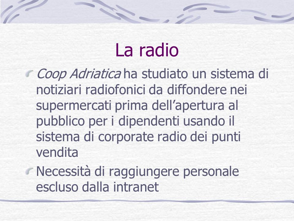 La radio Coop Adriatica ha studiato un sistema di notiziari radiofonici da diffondere nei supermercati prima dellapertura al pubblico per i dipendenti