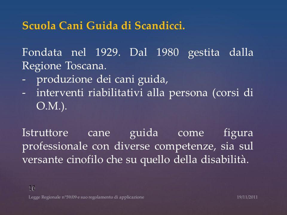 Scuola Cani Guida di Scandicci.Fondata nel 1929. Dal 1980 gestita dalla Regione Toscana.
