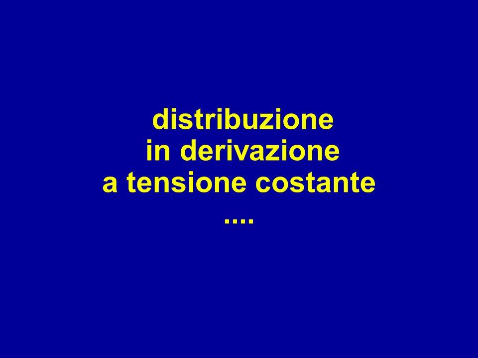 distribuzione in derivazione a tensione costante....