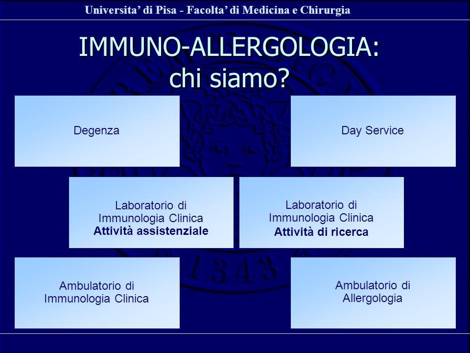 Universita di Pisa - Facolta di Medicina e Chirurgia IMMUNO-ALLERGOLOGIA: chi siamo? Laboratorio di Immunologia Clinica Attività assistenziale Day Ser