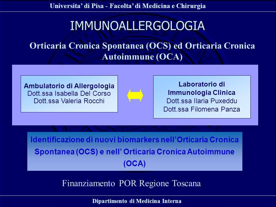 Universita di Pisa - Facolta di Medicina e Chirurgia Dipartimento di Medicina Interna IMMUNOALLERGOLOGIA Orticaria Cronica Spontanea (OCS) ed Orticari