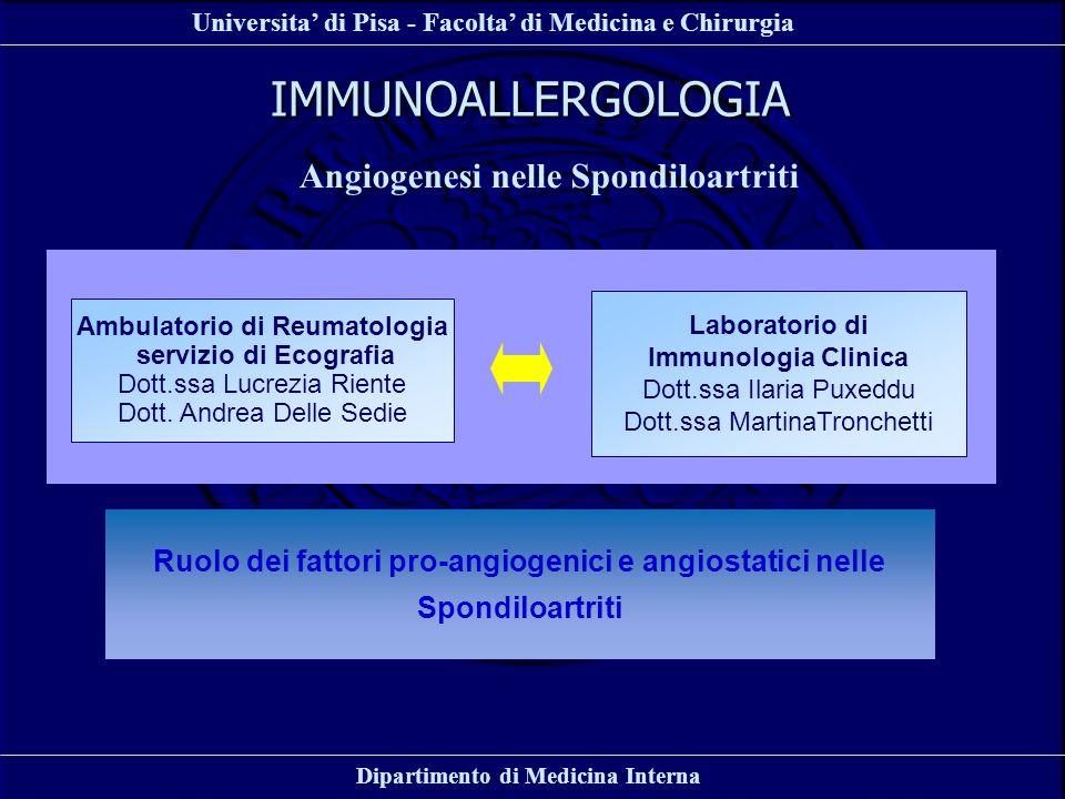 Universita di Pisa - Facolta di Medicina e Chirurgia Dipartimento di Medicina Interna IMMUNOALLERGOLOGIA Angiogenesi nelle Spondiloartriti Laboratorio
