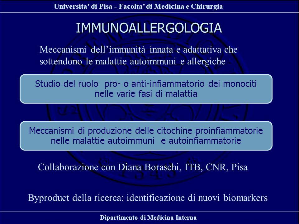 Universita di Pisa - Facolta di Medicina e Chirurgia Dipartimento di Medicina Interna IMMUNOALLERGOLOGIA Meccanismi dellimmunità innata e adattativa c