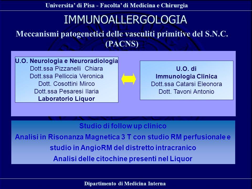 Universita di Pisa - Facolta di Medicina e Chirurgia Dipartimento di Medicina Interna IMMUNOALLERGOLOGIA Meccanismi patogenetici delle vasculiti primi