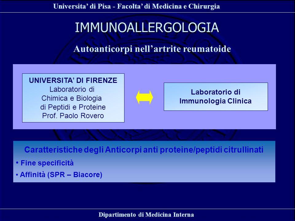 Universita di Pisa - Facolta di Medicina e Chirurgia Dipartimento di Medicina Interna IMMUNOALLERGOLOGIA Autoanticorpi nellartrite reumatoide Laborato