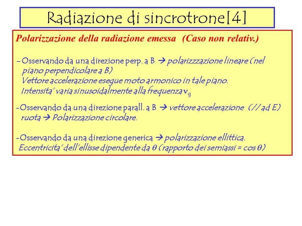 Radiazione di sincrotrone[4] Polarizzazione della radiazione emessa (Caso non relativ.) - Osservando da una direzione perp. a B polarizzzazione linear