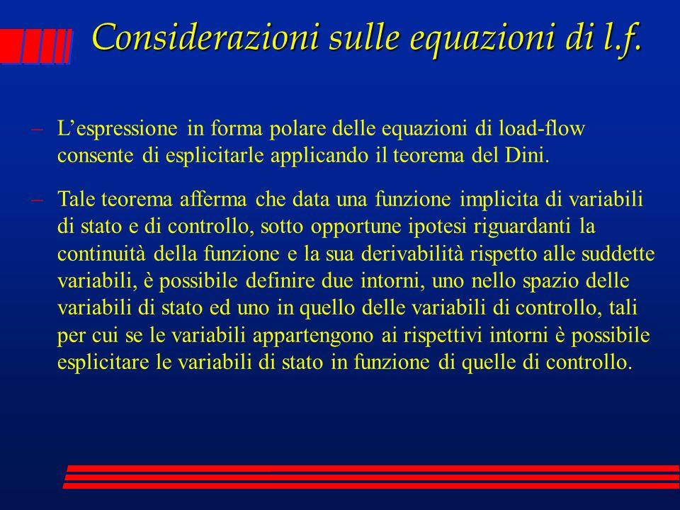 Considerazioni sulle equazioni di l.f. –Lespressione in forma polare delle equazioni di load-flow consente di esplicitarle applicando il teorema del D