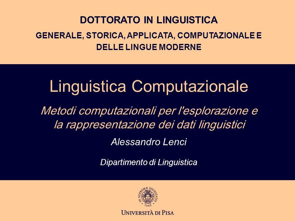 DOTTORATO IN LINGUISTICA GENERALE, STORICA, APPLICATA, COMPUTAZIONALE E DELLE LINGUE MODERNE Linguistica Computazionale Metodi computazionali per l'es