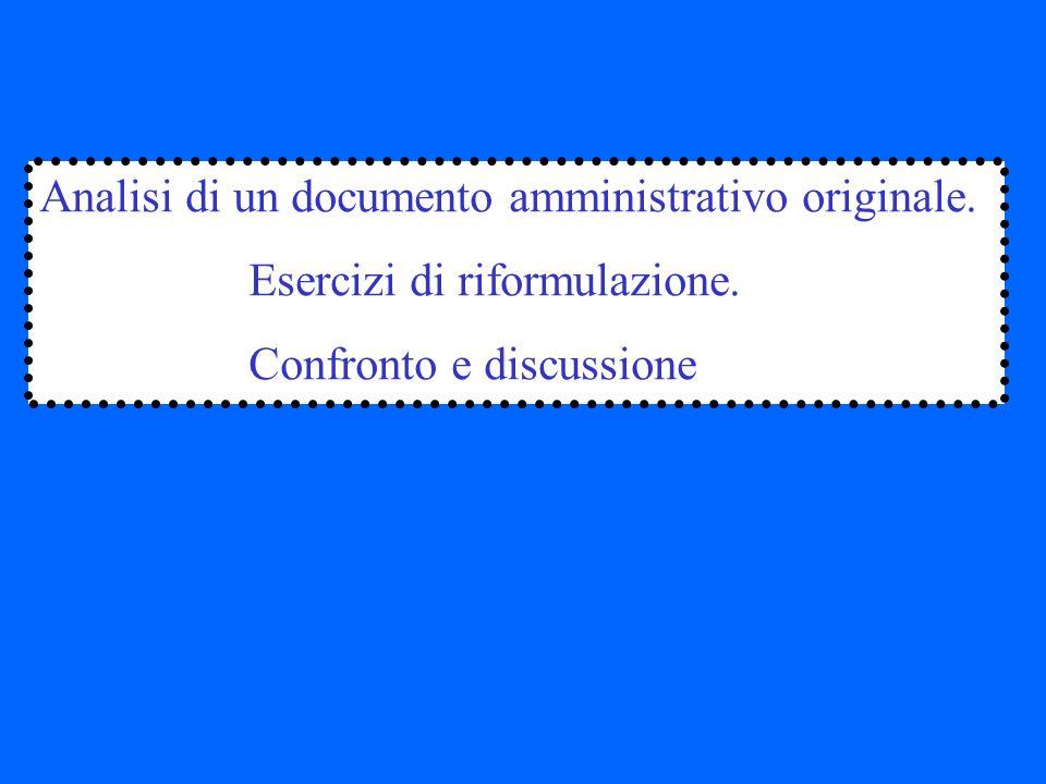 Analisi di un documento amministrativo originale.Esercizi di riformulazione.