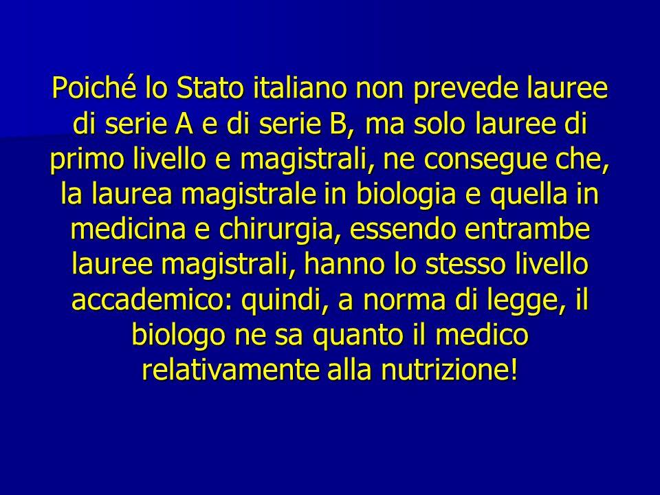 Poiché lo Stato italiano non prevede lauree di serie A e di serie B, ma solo lauree di primo livello e magistrali, ne consegue che, la laurea magistra