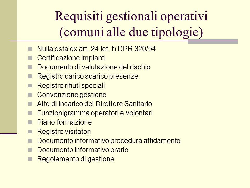 Requisiti gestionali operativi (comuni alle due tipologie) Nulla osta ex art. 24 let. f) DPR 320/54 Certificazione impianti Documento di valutazione d