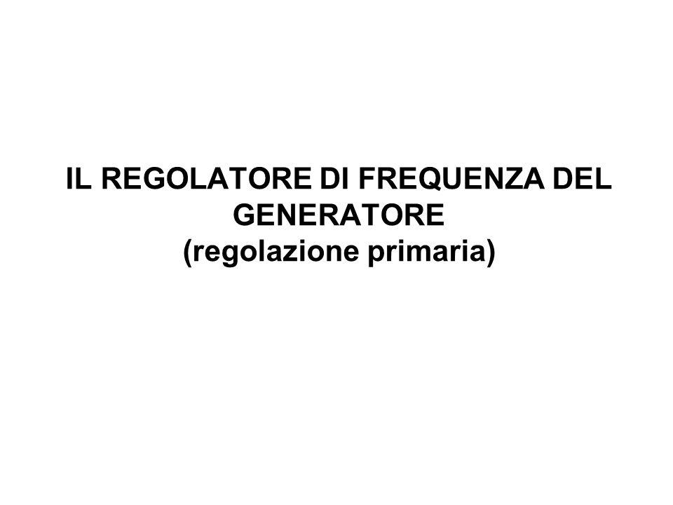 IL REGOLATORE DI FREQUENZA DEL GENERATORE (regolazione primaria)