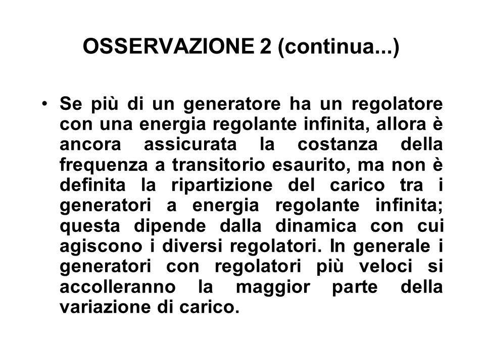 OSSERVAZIONE 2 (continua...) Se più di un generatore ha un regolatore con una energia regolante infinita, allora è ancora assicurata la costanza della