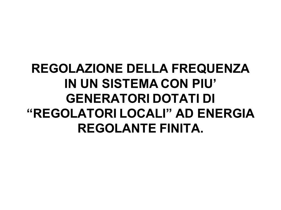 REGOLAZIONE DELLA FREQUENZA IN UN SISTEMA CON PIU GENERATORI DOTATI DI REGOLATORI LOCALI AD ENERGIA REGOLANTE FINITA.