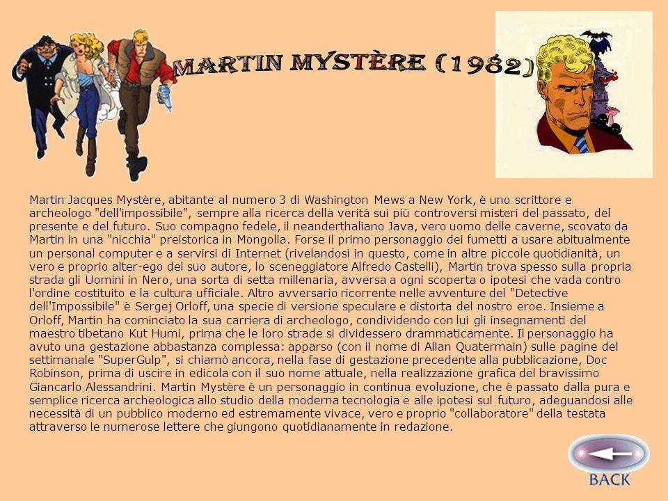 Martin Jacques Mystère, abitante al numero 3 di Washington Mews a New York, è uno scrittore e archeologo dell impossibile , sempre alla ricerca della verità sui più controversi misteri del passato, del presente e del futuro.