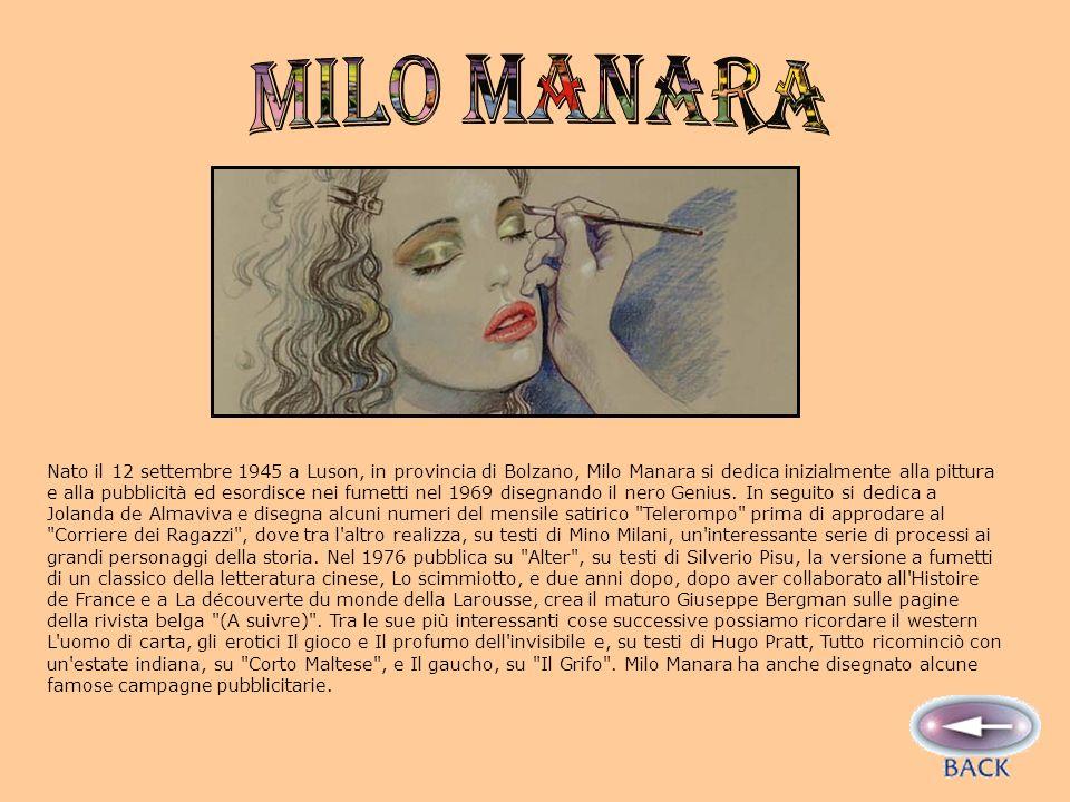 Nato il 12 settembre 1945 a Luson, in provincia di Bolzano, Milo Manara si dedica inizialmente alla pittura e alla pubblicità ed esordisce nei fumetti nel 1969 disegnando il nero Genius.